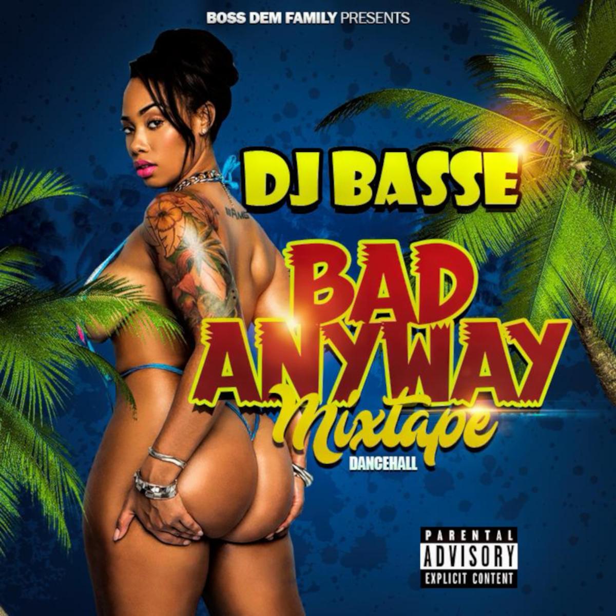 DJ Basse - Bad Anyway Mixtape
