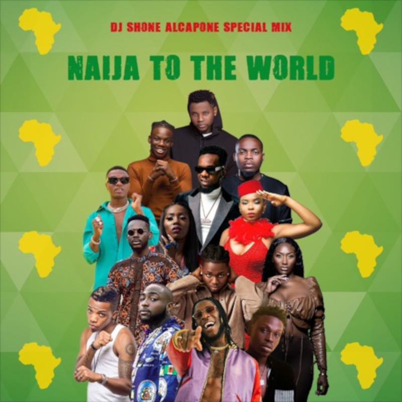 DJ Shone Alcapone - Naija to the World