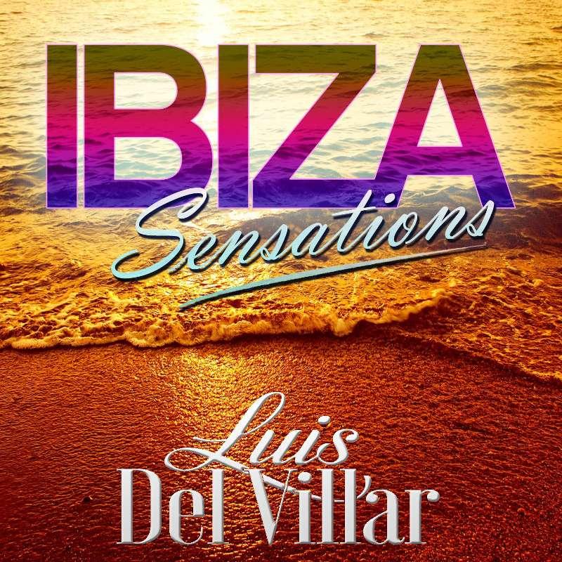 Ibiza Sensations 201 by Luis Del Villar